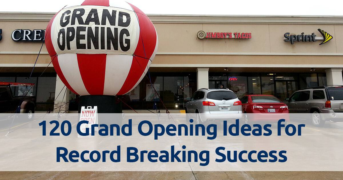 120 Grand Opening Ideas For Record Breaking Success Air
